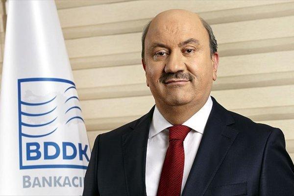 BDDK Başkanı'ndan bankalara yeni çağrı