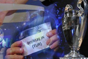 Beşiktaş'In Şampiyonlar Ligi'nde rakibi belli oldu