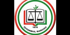 İstanbul Barosu'ndan sert açıklama